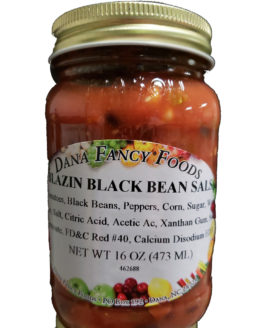 Blazin Black Bean Salsa Local Family Business Original Family Recipes For over 50 Years DanaFancyFoods.com
