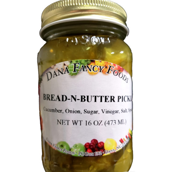Bread-N-Butter Pickles Local Family Business Original Family Recipes For over 50 Years DanaFancyFoods.com