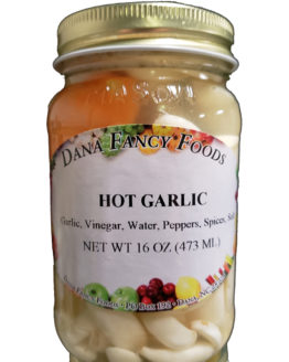 Hot Garlic Local Family Business Original Family Recipes For over 50 Years DanaFancyFoods.com